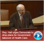 Hall Urges Democrats to Drop Government Takeover of Health Care