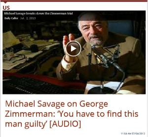Michael Savage on George Zimmerman: 'You have to find this man guilty' [AUDIO]