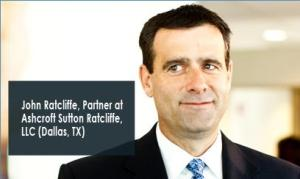 John Ratcliffe represents the Ashcroft Group in Dallas