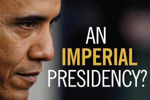 an imperial presidency