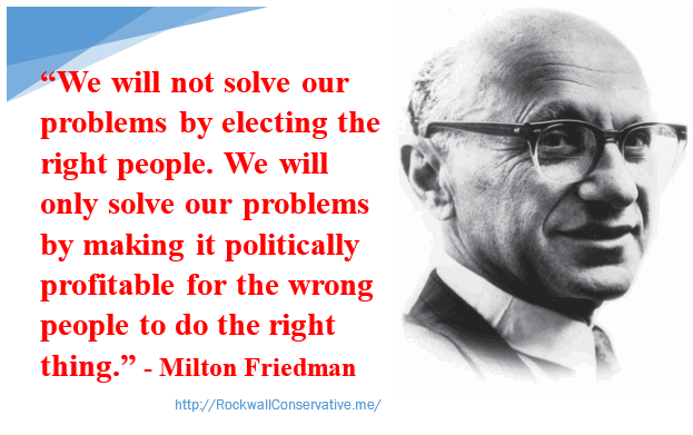 Milton Friedman - making it politically profitable for wrong people to do right thing