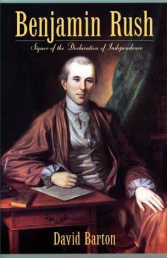 Dr. Benjamin Rush - U.S. Founding Father, signatory to the Declaration of Independence