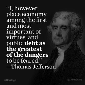 Thomas Jefferson - public debt is the greatest of the dangers