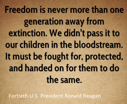 freedom is never more than one generation away from extinction
