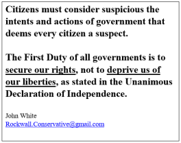 Citizens Must Consider Suspicious the Intents and actions of Governments that deem every citizen a suspect