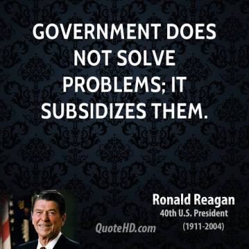 ronald-reagan-president-quote-government-does-not-solve-problems-it-subsidizes