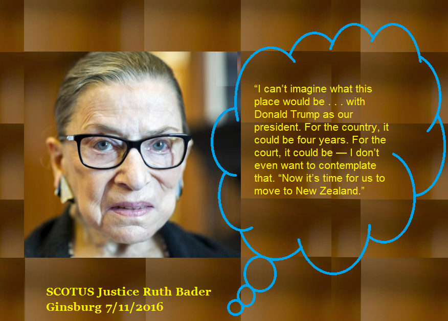 ruth bader ginsburg will move to new zealand if trump gets elected president.png