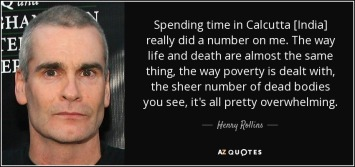 henry rollins quote calcutta