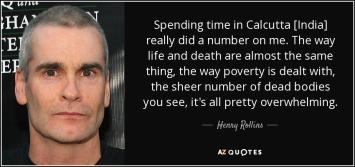 henry rollins quote calcutta