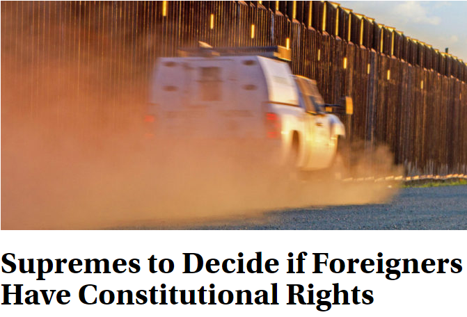 supremes-to-decide-if-foreigners-have-constitutional-rights