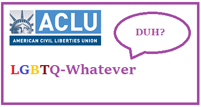 ACLU and the LGBTQ-Whatever Confusion
