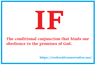 IF - The conditional conjunction that binds our obedience to the promises of God