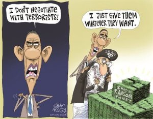 obama says he doesnt negotiate with terrorists - he just gives them whatever they want
