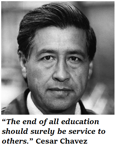 Cesar Chavez - The end of all education should surely be service to others