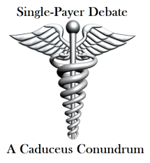 Single-Payer Health Care Caduceus Conundrum